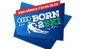 >BORN2SKI  - Sve je spremno za skijaški spektakl